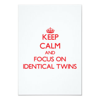 Keep Calm and focus on Identical Twins Personalized Invite