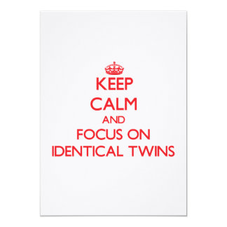 Keep Calm and focus on Identical Twins Announcement