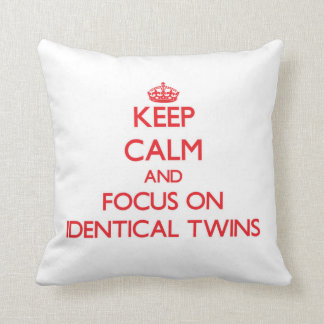 Keep Calm and focus on Identical Twins Throw Pillows