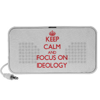 Keep Calm and focus on Ideology Mp3 Speaker