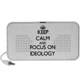 Keep Calm and focus on Ideology Speaker System