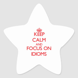 Keep Calm and focus on Idioms Star Sticker