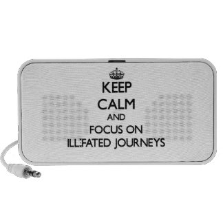 Keep Calm and focus on Ill-Fated Journeys Speaker System