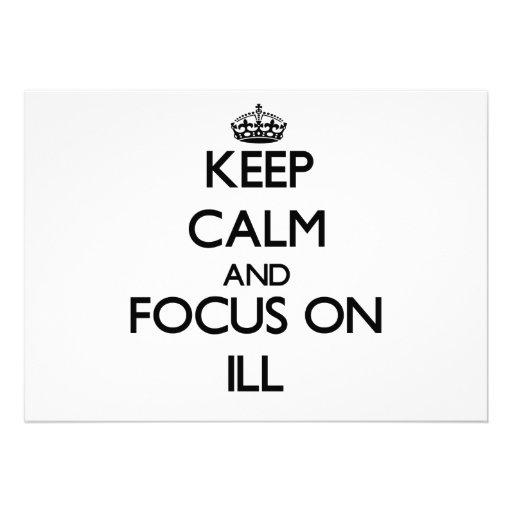 Keep Calm and focus on Ill Custom Invite