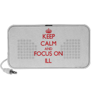 Keep Calm and focus on Ill Travelling Speaker