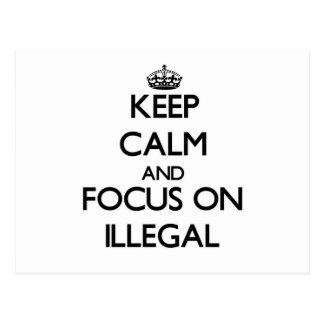 Keep Calm and focus on Illegal Postcard
