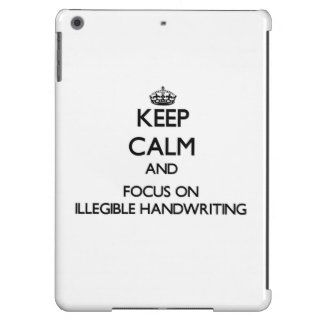 Keep Calm and focus on Illegible Handwriting iPad Air Cover