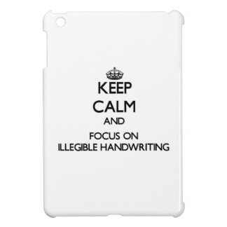 Keep Calm and focus on Illegible Handwriting Cover For The iPad Mini