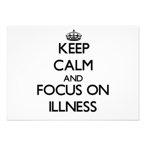 Keep Calm and focus on Illness Personalized Invitation