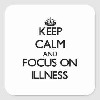 Keep Calm and focus on Illness Stickers
