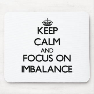 Keep Calm and focus on Imbalance Mouse Pad