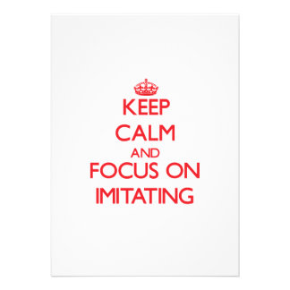 Keep Calm and focus on Imitating Cards