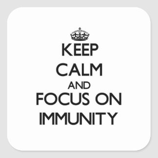 Keep Calm and focus on Immunity Square Sticker