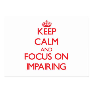Keep Calm and focus on Impairing Business Card Templates