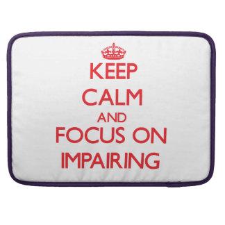 Keep Calm and focus on Impairing MacBook Pro Sleeve