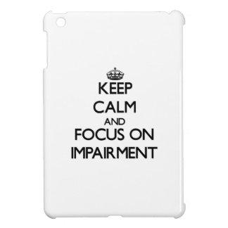 Keep Calm and focus on Impairment iPad Mini Cases