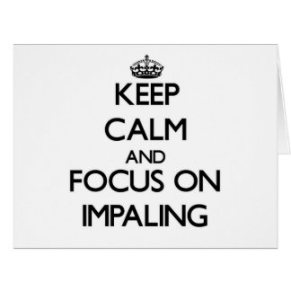 Keep Calm and focus on Impaling Large Greeting Card
