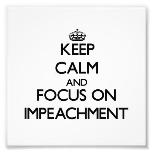 Keep Calm and focus on Impeachment Photo Art