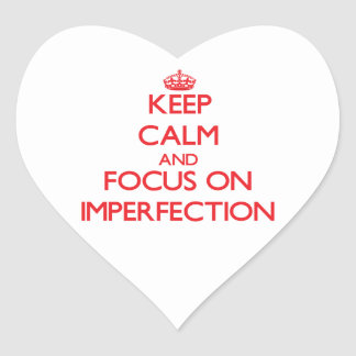 Keep Calm and focus on Imperfection Sticker