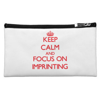 Keep Calm and focus on Imprinting Cosmetics Bags