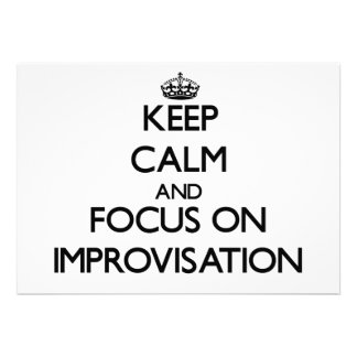 Keep Calm and focus on Improvisation Personalized Invitations