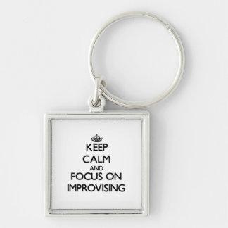 Keep Calm and focus on Improvising Keychain