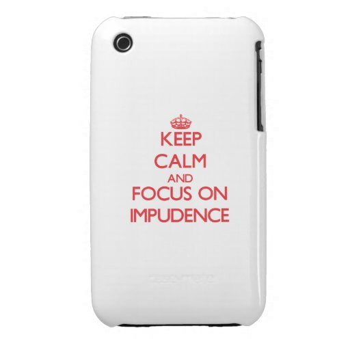 Keep Calm and focus on Impudence Case-Mate iPhone 3 Case