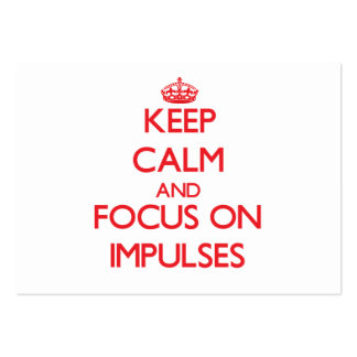 Keep Calm and focus on Impulses Large Business Cards (Pack Of 100)