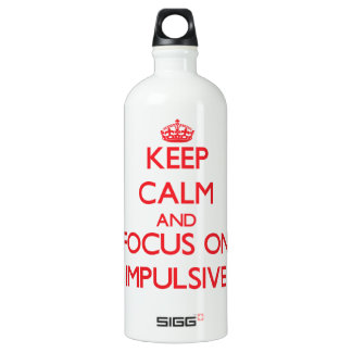 Keep Calm and focus on Impulsive SIGG Traveler 1.0L Water Bottle