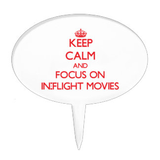 Keep Calm and focus on In-Flight Movies Cake Picks
