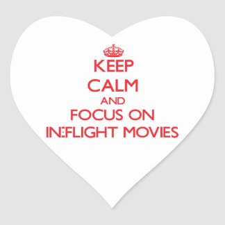 Keep Calm and focus on In-Flight Movies Heart Stickers