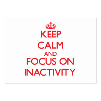 Keep Calm and focus on Inactivity Business Card Template