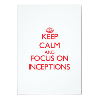 Keep Calm and focus on Inceptions 5x7 Paper Invitation Card