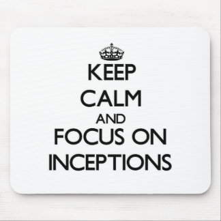Keep Calm and focus on Inceptions Mouse Pad