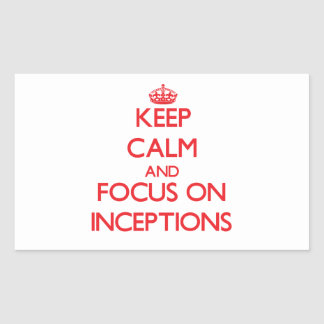 Keep Calm and focus on Inceptions Rectangle Stickers
