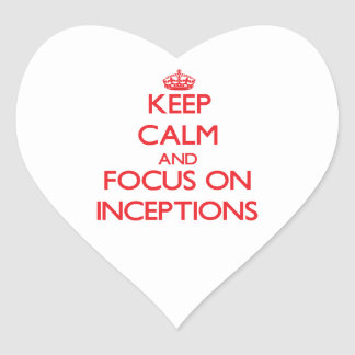 Keep Calm and focus on Inceptions Sticker