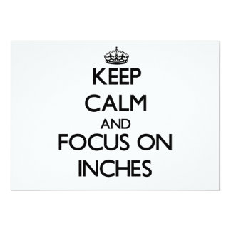 Keep Calm and focus on Inches Invitation