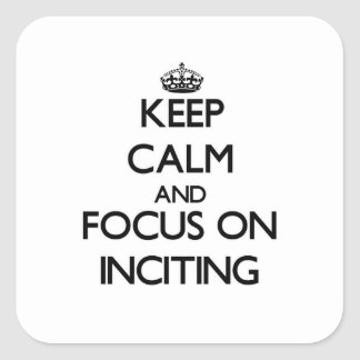 Keep Calm and focus on Inciting Sticker