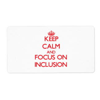 Keep Calm and focus on Inclusion Shipping Label