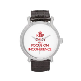 Keep Calm and focus on Incoherence Wrist Watches