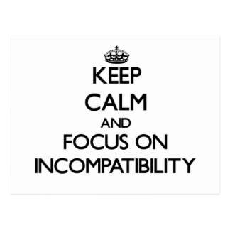 Keep Calm and focus on Incompatibility Postcard