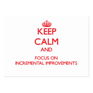 Keep Calm and focus on Incremental Improvements Large Business Cards (Pack Of 100)