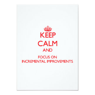 "Keep Calm and focus on Incremental Improvements 5"" X 7"" Invitation Card"