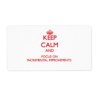 Keep Calm and focus on Incremental Improvements Shipping Label