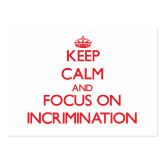Keep Calm and focus on Incrimination Business Cards