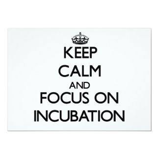 Keep Calm and focus on Incubation Announcements