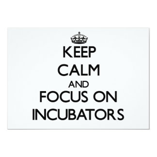 Keep Calm and focus on Incubators Personalized Invite