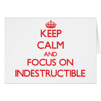 Keep Calm and focus on Indestructible Greeting Card