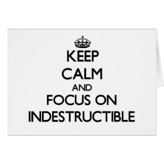 Keep Calm and focus on Indestructible Stationery Note Card