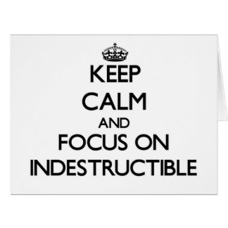 Keep Calm and focus on Indestructible Large Greeting Card